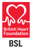 British Heart Foundation - BSL Video – UK - British Heart Foundation - BSL Video – UK