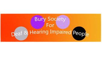 Bury Society for Deaf and Hearing Impaired People  - Bury Society for Deaf and Hearing Impaired People