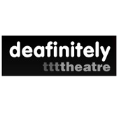 Deafinitely Theatre  - Deafinitely Theatre