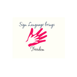 Sign Language Brings Freedom  - Sign Language Brings Freedom