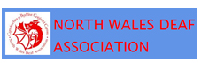 North Wales Deaf Association NWDA  - North Wales Deaf Association NWDA