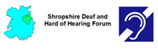 Shropshire Deaf and Hard of Hearing Forum - Shropshire Deaf and Hard of Hearing Forum