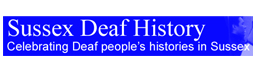 Sussex Deaf History - Sussex Deaf History